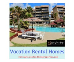 Choose Best Vacation Rental Homes at On Island Time Properties