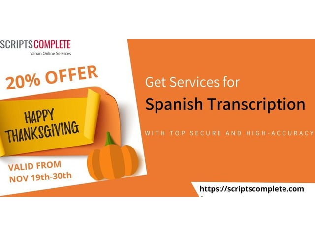 Utilise Thanksgiving Offer as soon as Possible for Spanish Transcription Services   free-classifieds-usa.com
