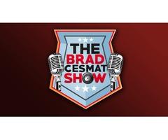Brad Cesmat Show