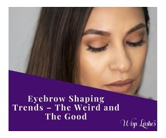 Eyebrow Shaping Trends – The Weird and The Good
