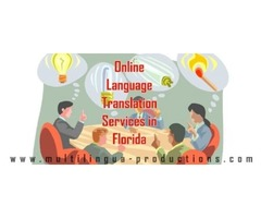 Hire the Services of Online Language Translation in Florida Offered by Multilingua Productions