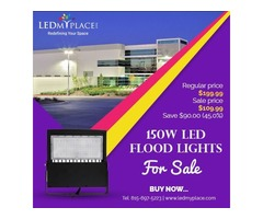 Get Exciting Deals on 150W Led Flood Lights