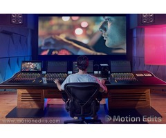 Professional and Affordable Video Editing Services by Motion Edits