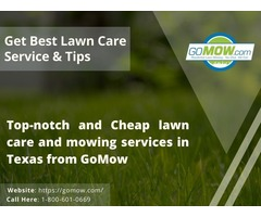 Top-notch, cheap lawn care and mowing services in Texas from GoMow