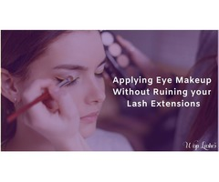 Tips for Applying Eye Makeup Without Ruining your Lash Extensions