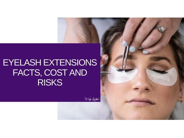 Eyelash Extensions Facts, Cost and Risks - How Long Do Lash Extensions Last   free-classifieds-usa.com