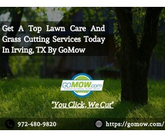 Get A Top Lawn Care And Grass Cutting Services Today In Irving, TX By GoMow