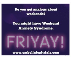 Do you get anxious about weekends?