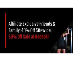 Affiliate Exclusive Friends & Family> 40% Off Sitewide 50% Off Sale at Reebok!