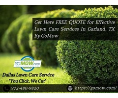 Get Here FREE QUOTE for Effective Lawn Care Services In Garland, TX By GoMow