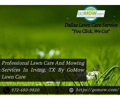 Professional Lawn Care And Mowing Services In Irving, TX By GoMow Lawn Care