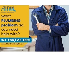 Need Plumbing Services, Titan Plumbing is Here for You