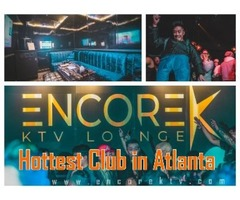 EncoreKTV – One of the Most Visited and Hottest Club Atlanta