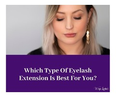 Which Type Of Eyelash Extension Is Best For You?