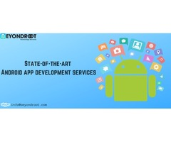 State-of-the-art Android app development services | Beyond Root