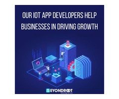 Our IoT app developers help businesses in driving growth | Beyond Root