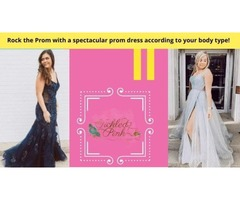 Rock the Prom with a spectacular prom dress according to your body type!