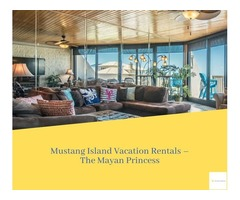 Mustang Island Vacation Rentals – The Mayan Princess