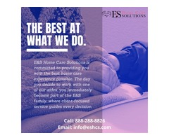 The Best at What We Do | E & S Home Care Solutions