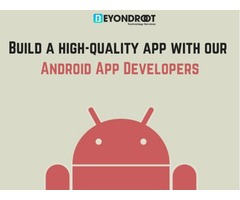 Create a fast-loading futuristic app with our Android App Developers