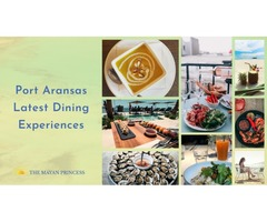 Port Aransas Latest Dining Experiences