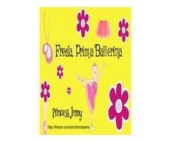 Freda, Prima Ballerina -- A Fairy Tale