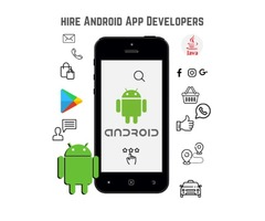 Hire Android app developers to stand out in your respective market