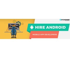 Hire our experienced Android app developers to drive your business growth