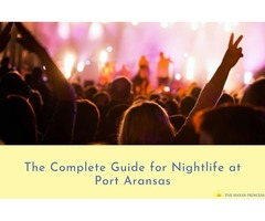 The Complete Guide for Nightlife at Port Aransas