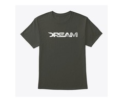 Dream shirt 12$