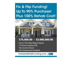 9O% PURCHASE & 1OO% REHAB - INVESTOR FIX & FLIP FUNDING Up To $2,000,000.00 – No Income Docs