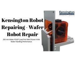 Kensington Wafer Robot Repairing- Kensington Labs
