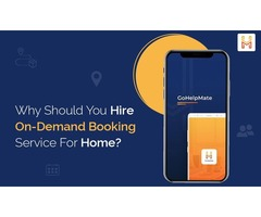 Why should you hire an On-Demand Booking Services for Home?