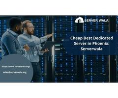 Cheap Best Dedicated Server in Phoenix: Serverwala