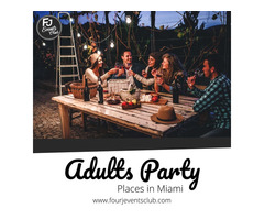 Adults Party Packages in Miami