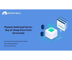 Phoenix Dedicated Server: Buy at Cheap Price From Serverwala