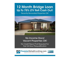 75% LTV Refinance Cash Out - 30 Year OR 12 Month Bridge Up To $2,000,000!