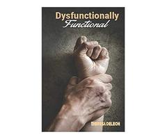 Dysfunctionally Functional