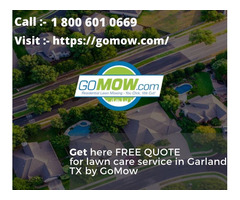 Get here FREE QUOTE for lawn care service in Garland, TX by GoMow