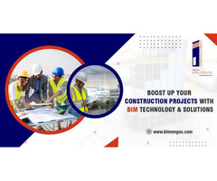 Boost up Your Construction Projects with BIM Technology & Solutions