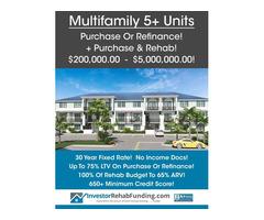 MULTIFAMILY 5+ UNITS – Purchase – Refinance – Purchase & Rehab To $5Million!