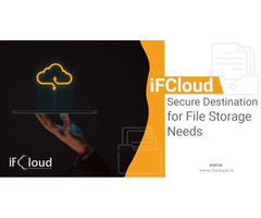 iFCloud – Secure Destination for File Storage Needs
