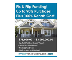 90% PURCHASE & 100% REHAB - INVESTOR FIX & FLIP FUNDING Up To $2,000,000.00 – No Income Docs