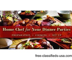 Home Chef for Your Dinner Parties