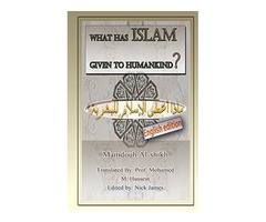 Recently published: What has Islam given to Humankind?