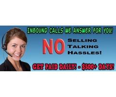Inbound Calls - Up To $500+ Days!
