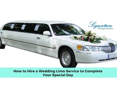 How to Hire a Wedding Limo Service to Complete Your Special Day